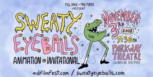 7th Annual Sweaty Eyeballs Animation Invitational