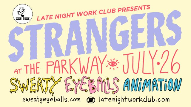 Sweaty Eyeballs Animation Presents Strangers by Late Night Work Club
